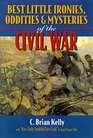 Best Little Ironies, Oddities, and Mysteries of the Civil War