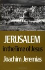 Jerusalem in the Time of Jesus An Investigation into Economic and Social Conditions During the New Testament Period