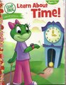 Learn About Time! (Leap Frog Ages 5+)