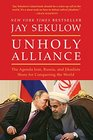 Unholy Alliance The Agenda Iran Russia and Jihadists Share for Conquering the World