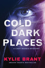 Cold Dark Places (A Cady Maddix Mystery)