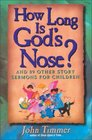 How Long Is God's Nose?