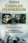 Jungle Rules A True Story of Marine Justice in Vietnam