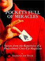 Pockets Full of Miracles Secrets from the Repertoire of a Professional Close-Up Magician