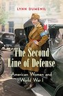 The Second Line of Defense American Women and World War I