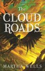 The Cloud Roads (Books of the Raksura, Bk 1)