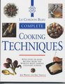 Le Cordon Bleu Complete Cookery Techniques With over 200 Basic Recipes from the World's Most Famous Culinary School