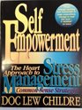 Self-Empowerment The Heart Approach to Stress Management  Common Sense Strategies