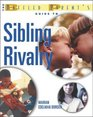 The Baffled Parent's Guide to Sibling Rivalry