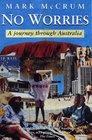 No Worries A journey through Australia