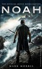 Noah The Official Movie Novelization