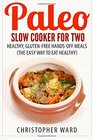 Paleo Slow Cooker for Two Healthy Gluten-Free Hands-Off Meals
