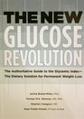 The New Glucose Revolution: The Authoritative Guide to the Glycemic Index --The Dietary Solution for Permanent Weight Loss
