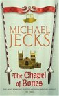 The Chapel Of Bones (Medieval West Country, Bk 18)