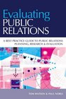 Evaluating Public Relations  A Best Practice Guide to Public Relations Planning Research  Evaluation