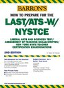 Barron's How to Prepare for the Last/Ats-W Nystce: Liberal Arts and Sciences Test/Assessment of Teaching Skills-Written : New York State Teacher Certification ... (Barron's How to Prepare for the Last/Ats-W)
