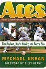 Aces: The Last Season on the Mound with the Oakland A's Big ThreeTim Hudson, Mark Mulder, and Barry Zito