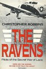 The Ravens Pilots of the Secret War of Laos