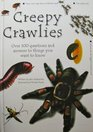 Creepy Crawlies (Question and Answers of the Natural World)