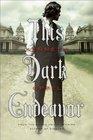 This Dark Endeavor The Apprenticeship of Victor Frankenstein