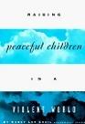 Raising Peaceful Children in a Violent World