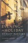The Evening of the Holiday  A Novel