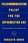 Telecommunication Policy for the Information Age : From Monopoly to Competition