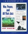 War, Peace, and All That Jazz 1918-1945 (History of Us, Bk 9)