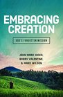 Embracing Creation God's Forgotten Mission