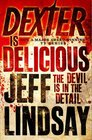Dexter is Delicious (Dexter, Bk 5)