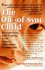 The OutofSync Child Recognizing and Coping with Sensory Integration Dysfunction
