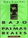 Bajo las palmas reales una infancia cubana / Under the Royal Palms A Childhood in Cuba