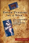 Enter Pursued by a Bear The Unknown Plays of Shakespeare-Neville
