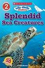 Icky Sticky Readers: Splendid Sea Creatures (Scholastic Reader, Level 2)