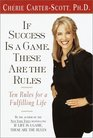 If Success Is a Game These Are the Rules  Ten Rules for a Fulfilling Life