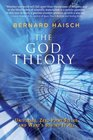 God Theory The Universes ZeroPoint Fields and What's Behind It All
