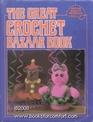 The Great Crochet Bazaar Book