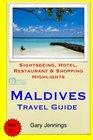 Maldives Travel Guide Sightseeing Hotel Restaurant  Shopping Highlights