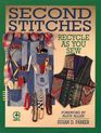 Second Stitches: Recycle as You Sew (Creative Machine Arts)