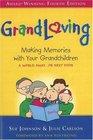 Grandloving Making Memories with Your Grandchildren 4th Edition