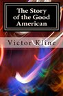 The Story of the Good American