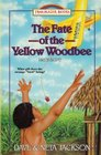 The Fate of the Yellow Woodbee Introducing Nate Saint