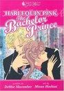 Harlequin Pink The Bachelor Prince