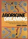 Aborigine Dreaming An Introduction to the Wisdom and Thought of the Aboriginal Traditions of Australia