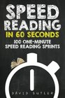 Speed Reading in 60 Seconds 100 One-Minute Speed Reading Sprints