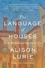 The Language of Houses How Buildings Speak to Us