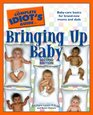 The Complete Idiot's Guide to Bringing Up Baby 2nd Edition