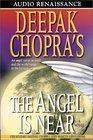 Deepak Chopra's The Angel is Near A Novel