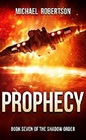 Prophecy A Space Opera Book Seven of The Shadow Order