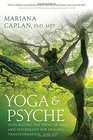 Yoga  Psyche Integrating the Paths of Yoga and Psychology for Healing Transformation and Joy